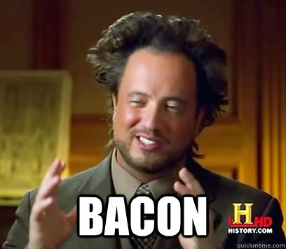 Image result for but bacon meme