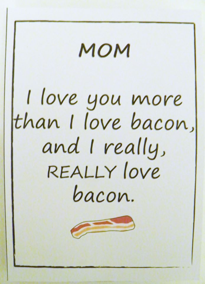 Moms day bacon