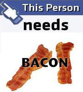 This person needs bacon