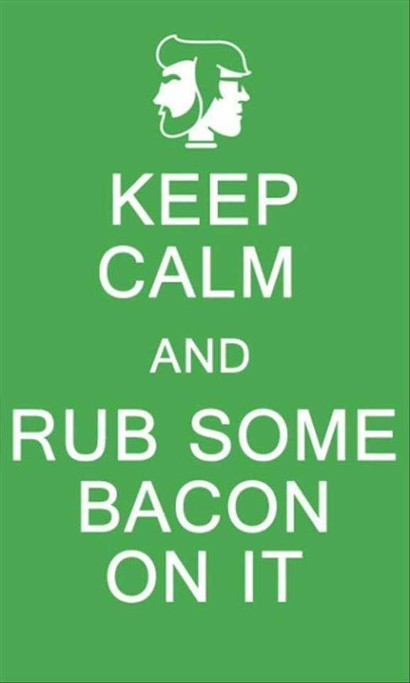 keep calm and rub bacon