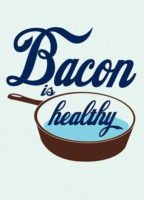 bacon is healthy