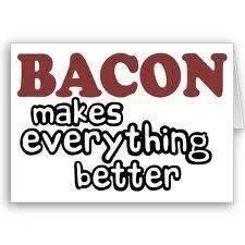 bacon makes everthing better