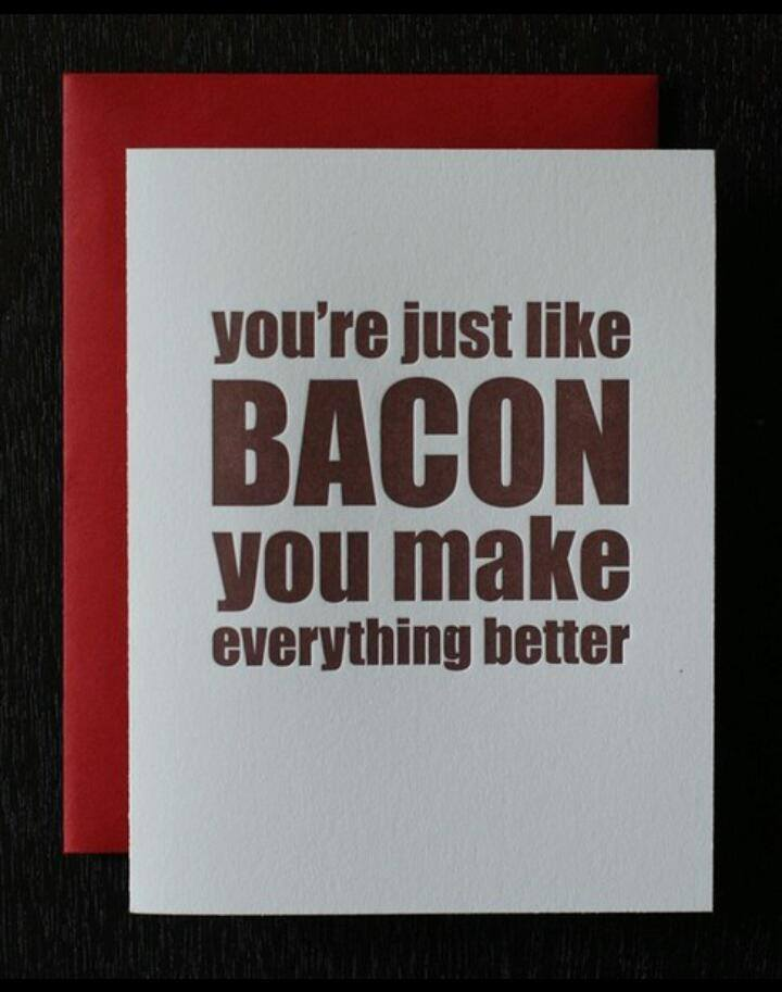 you are like Bacon 2