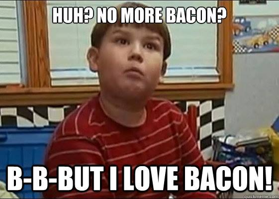 but I love Bacon