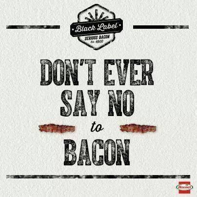 don't say no to bacon
