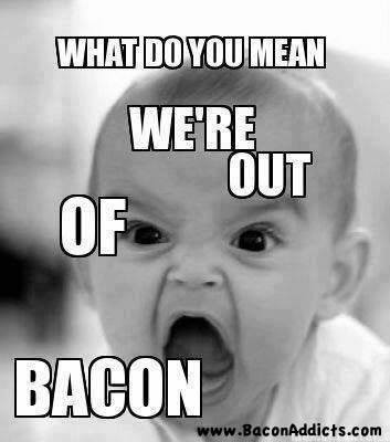 Out of Bacon