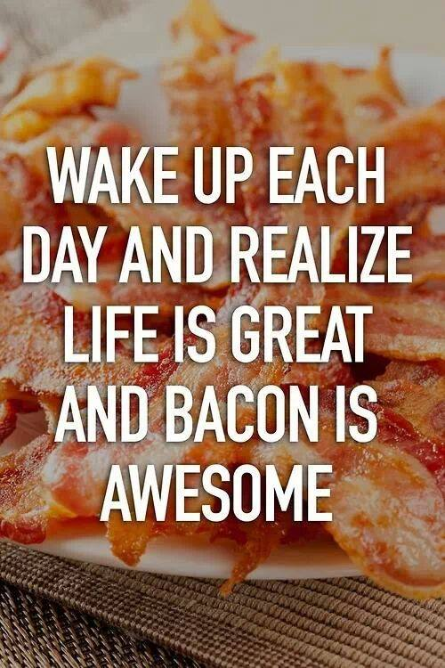 wake up bacon is awesome
