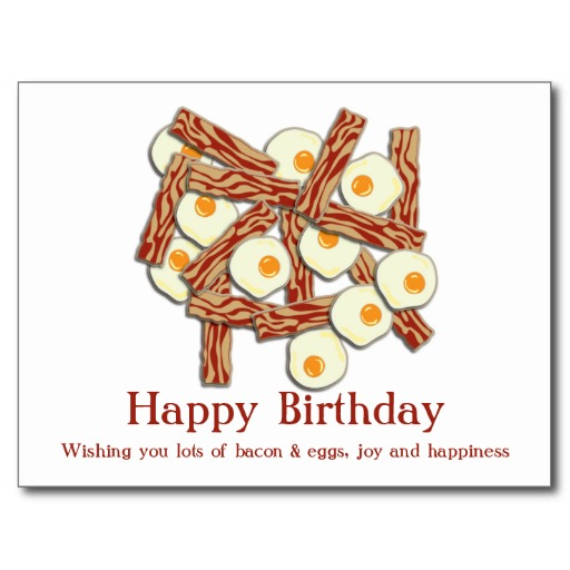 Happy Birthday With Eggs And Bacon Baconcoma Com